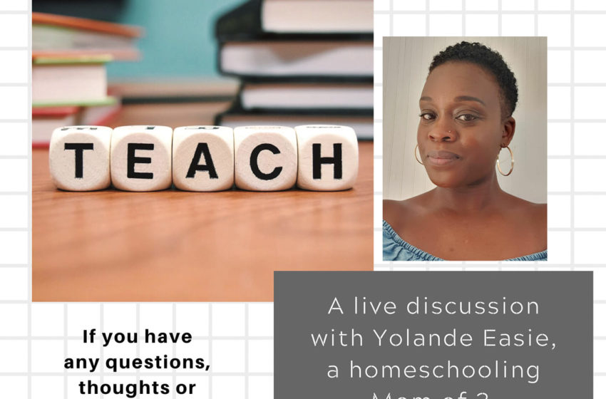A live discussion with Yolande Easie, on the topic of Homeschooling!