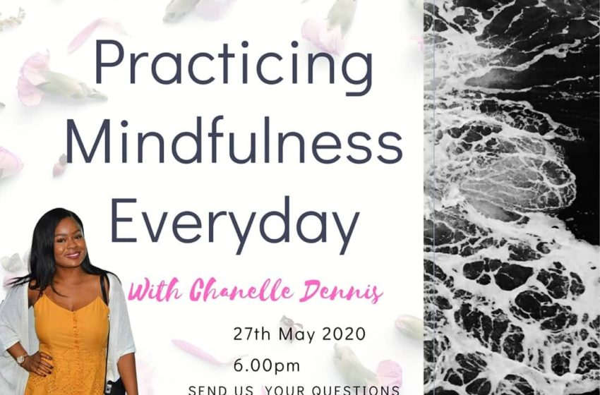 A live discussion with Chanelle Dennis on the topic of Mental Health and Mindfulness