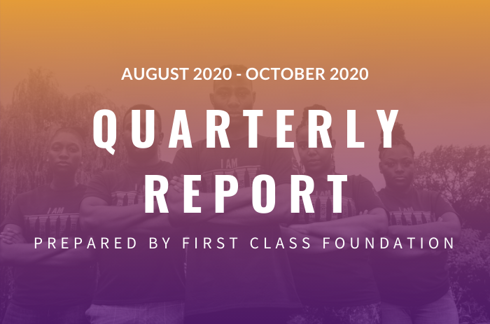 First Class Foundation Impact Quarterly Report (August 2020 – October 2020)
